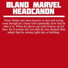 Bland Marvel Headcanons But wouldn't his spider sense kick in to prevent him from hitting a building?