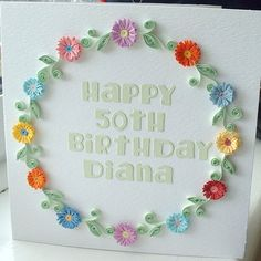 Quilled birthday card, personalised with your m... - Folksy