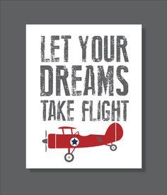 Vintage Airplane, Dream, Flight, Boy's Room Decor, Airplane Decor- Print by FieldandFlower on Etsy https://www.etsy.com/listing/211215595/vintage-airplane-dream-flight-boys-room