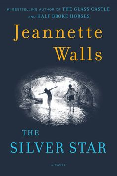 The Silver StarBy Jeannette Walls Author of ground-breaking memoir The Glass Castle, Walls returns with a novel about two young sisters left to fend for themselves after their mother runs off in search of fame.  - GoodHousekeeping.com