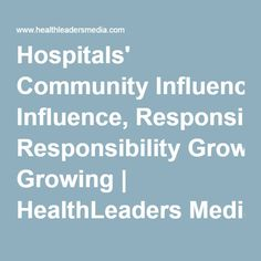 Hospitals' Community Influence, Responsibility Growing | HealthLeaders Media