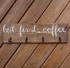 But first Coffee Cup Rack Coffee Mug Sign with Hooks Cup Hanger Custom Kitchen Wood Sign Decor by 4Lovecustomgifts on Etsy #coffeesigns