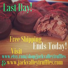Last day for FREE SHIPPPING! March 31st! Take advantage of free shipping on all web store purchases at www.jackvalleytruffles.com and www.etsy.com/shop/jackvalleytruffles