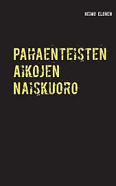 lataa / download PAHAENTEISTEN AIKOJEN NAISKUORO epub mobi fb2 pdf – E-kirjasto