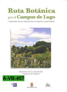"""Ruta botánica por el Campus de Lugo : reserva de la biosfera """"Terras do Miño"""" / J. Pereira-Espinel Plata, M. A. Rodríguez Guitián, M. I. Iglesias Díaz, A. Rigueiro Rodríguez"""