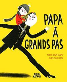 Papa à grands pas ! de Nadine Brun-Cosme http://www.amazon.fr/dp/2092556207/ref=cm_sw_r_pi_dp_03IYwb1GF94F2