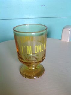 I'm only a small drinker shot glass Yellow by VioletnDaisyVintage, $6.00