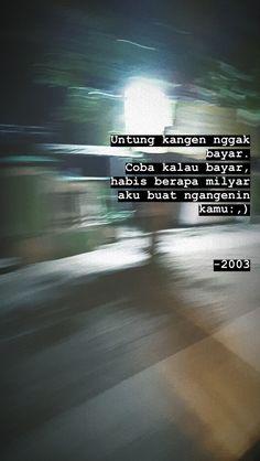 Quotes Rindu, Quotes Lucu, Cinta Quotes, Quotes Galau, Story Quotes, Dark Quotes, Tumblr Quotes, Text Quotes, People Quotes