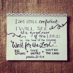 Psalm 27:13-14 by lka