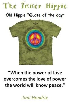 """Old Hippie """"Quote of the day"""" ~The.Inner.Hippie.Tie.Dyed.T-Shirts~"""