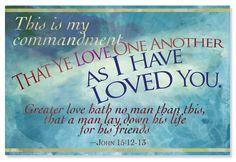 "The April 2015 verse from my ""Thy Word is Truth"" calendar. John 15:12-13 #bibleverses #bible #john #gospelofjohn #loveoneanother #thywordistruth #signsofthetimms #timmartus"