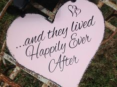 and they lived Happily Ever After - Heart shaped - One sided - Shabby Chic  Wedding Sign, Ring Bearer sign, Flower girl sign, Aisle sign