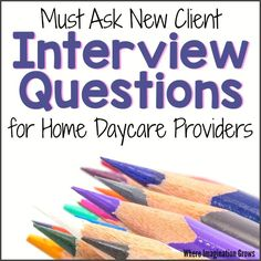 Interview questions daycare providers should ask all potential clients. Find child care families that fit with your program! Great tips and advice!