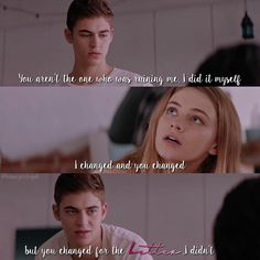 """""""You aren't the one who was ruining me, I did it myself. I changed and you changed, but you changed for the better, I didn't. Romantic Movie Scenes, Romantic Movie Quotes, Sad Movie Quotes, Film Quotes, After Fanfiction, Books Turned Into Movies, Favorite Book Quotes, Hardin Scott, After Movie"""