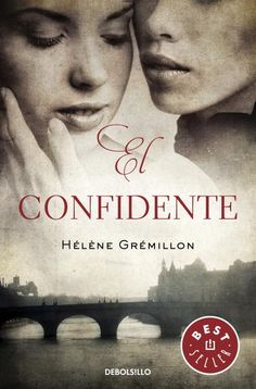 el confidente-helene gremillon-9788490321348 My Wish List, Books To Read, Ebooks, Reading, Cover, Tapas, Netflix, Quotes, Brain
