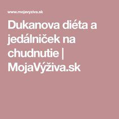 Dukanova diéta a jedálniček na chudnutie | MojaVýživa.sk