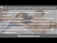 This video describes about how to restore your lost energy and health after quitting the habit of masturbation. You can find more detail about NF Cure Capsule, Shilajit Capsule and Mast Mood Oil at http://www.nfcurecapsules.com