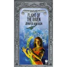 Jennifer Roberson - Flight of the Raven    Book 7 of the Chronicles of the Cheysuli