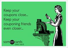 Free and Funny Friendship Ecard: Keep your coupons close. Keep your couponing friends even closer. Create and send your own custom Friendship ecard.
