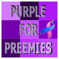 Purple for Preemies like my Olivia Rose