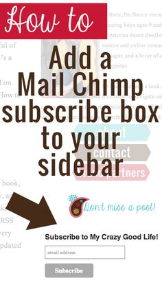 How To Add A Subscribe Button For MailChimp To Your Sidebar - My Crazy Good Life http://mycrazygoodlife.com/subscribe-button-for-mailchimp-sidebar/
