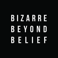 The Magazine | Bizarre Beyond Belief Magazine