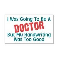 my handwriting stinks but much better being a nurse than a doctor. It is true- teacher handwriting! Medical Humor, Nurse Humor, Pharmacy Humour, Pharmacy Funny, Geek Humor, Medical School, Physician Assistant, Medical Assistant, Healthcare Memes