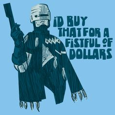 I'd Buy That For A Fistful Of Dollars