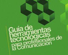 Guía de herramientas tecnológicas para los profesionales de la comunicación