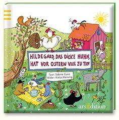 Hildegard, das dicke Huhn, hat vor Ostern viel zu tun: Ostern, Buch, Lesen, Kinder, Familie, Frohe Ostern, Frühling