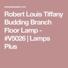 Robert Louis Tiffany Budding Branch Floor Lamp - #V5026 | Lamps Plus