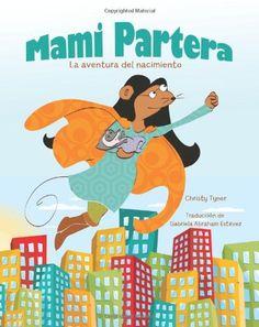 Mami Partera: La aventura del nacimiento: Amazon.es: Christy Tyner, Gabriela Abraham Estevez: Libros