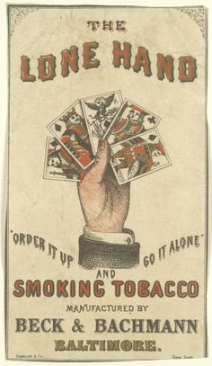 "The Lone Hand, ""Order it up and got it alone"" tobacco advertising card."