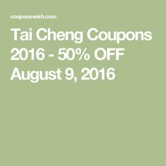 Tai Cheng Coupons 2016 - 50% OFF August 9, 2016