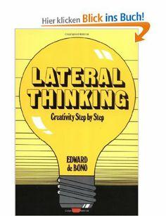 Lateral Thinking: Creativity Step by Step Perennial Library: Amazon.de: Edward De Bono: Englische Bücher