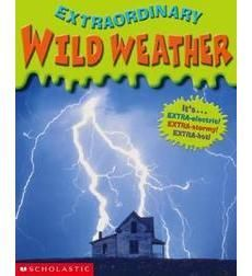 Extraordinary Wild Weather By Paul Dowswell
