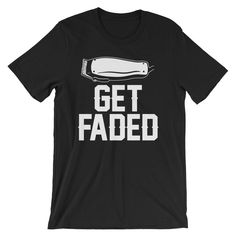they cos barber This Barber shirt says Get Faded and has a drawing of electric clippers. Makes a great barber gift of hairstylist gift! This t-shirt i. Barbershop Quotes, Barber Quotes, Barbershop Design, Hair Salon Quotes, Hair Salon Names, Mobile Barber, Outdoor Fotografie, Barber Gifts, Barber School