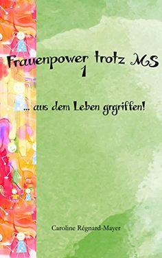 Frauenpower trotz MS: ... aus dem Leben gegriffen! Teil 1... https://www.amazon.de/dp/B01CPE4464/ref=cm_sw_r_pi_dp_x_-4CdzbM3C19QM