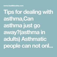 Tips for dealing with asthma,Can asthma just go away?(asthma in adults) Asthmatic people can not only do normal life , but this would help them enjoy a bet Arabica Coffee Beans, Going Away, Normal Life, Asthma, For Everyone, Just Go, Advice, Facts, Canning