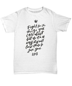 Fight for the things you care about Ruth Bader Ginsburg RBG | Etsy Funny Shirt Sayings, Shirts With Sayings, Funny Quotes, Leslie Jordan, Slogan Tshirt, Feminist Quotes, Ruth Bader Ginsburg, Novelty Gifts, T Shirts For Women