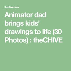 Animator dad brings kids' drawings to life Photos) : theCHIVE Anime Dad, Awesome Anime, Anime Characters, Dads, Bring It On, Drawings, Fun, Photos, Life