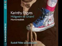 Karinthy Frigyes: Hölgyeim és Uraim! Humoreszkek - hangoskönyv - YouTube Converse Chuck Taylor High, Chuck Taylors High Top, Painters, High Tops, Verses, High Top Sneakers, Literature, Writer, Poetry
