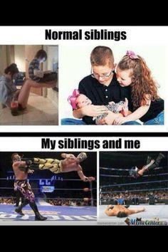 This is exactly how it was growing up lol. We were addicted to WWE and always wrestling in the living room. Scars and broken bones to prove it lol