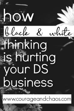 4 Ways Black and White Thinking is Hurting Your Direct Sales Business