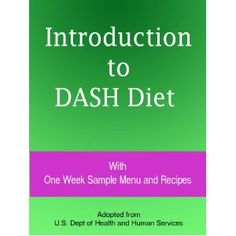 Introduction to DASH Diet : With One Week Sample Menu and Recipes (Kindle Edition)  http://ruskinmls.com/pinterestamz.php?p=B005F9VERE  B005F9VERE