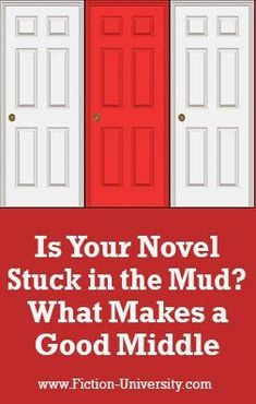 Is Your Novel Stuck in the Mud? What Makes a Good Middle Stuck In The Mud, New Territories, Story Structure, First Novel, Writing Resources, The Middle, Fiction, Novels, University