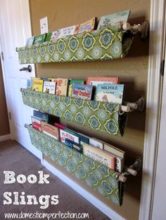 Book sling tutorial - even though we have a ton of built in bookshelves in this house, I'm thinking of doing this for our littlest family member who is book obsessed so she can easily see which books she has to choose from.