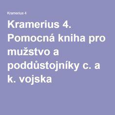 Kramerius 4. Pomocná kniha pro mužstvo a poddůstojníky c. a k. vojska