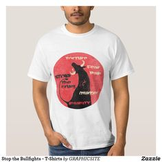 Shop Stop the Bullfights - T-Shirts created by GRAPHICSITE. Personalize it with photos & text or purchase as is! Photo Composition, Rib Knit, Shop Now, Fitness Models, Mens Tops, T Shirt, How To Wear, Shopping, Fashion
