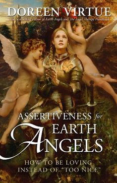 "Assertiveness for Earth Angels: How to Be Loving Instead of ""Too Nice"", http://www.amazon.com/dp/B00F8KX59A/ref=cm_sw_r_pi_awdl_VraLsb1CV01JD"